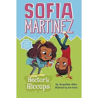 Hector's Hiccups by Jacqueline Jules - 9781515823414 Book