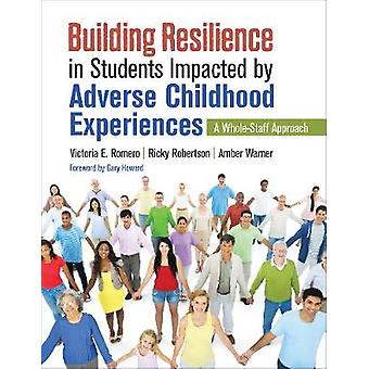 Building Resilience in Students Impacted by Adverse Childhood Experie