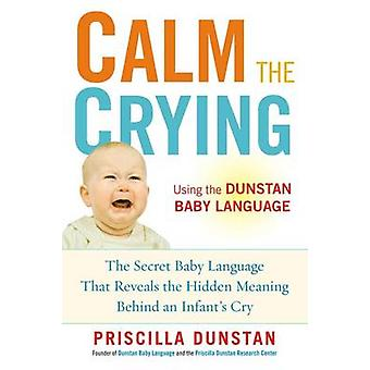 Calm the Crying - The Secret Baby Language That Reveals the Hidden Mea