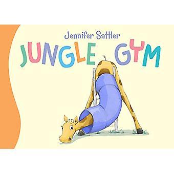 Jungle Gym by Jennifer Sattler - 9781585363902 Book
