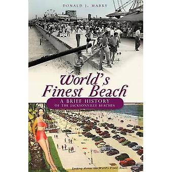 World's Finest Beach - - A Brief History of the Jacksonville Beaches by