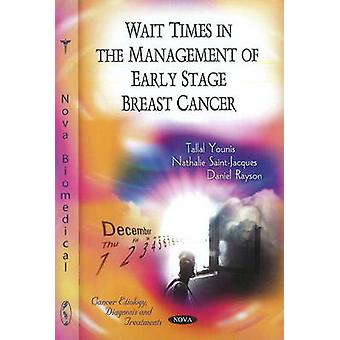 Wait Times in the Management of Early State Breast Cancer by Tallal Y