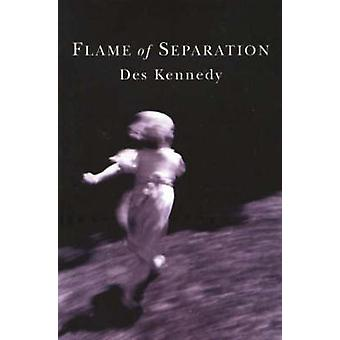 Flame of Separation by Des Kennedy - 9781894663649 Book