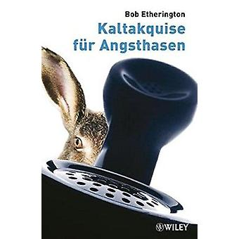 Kaltakquise fur Angsthasen by Bob Etherington - Marlies Ferber - 9783