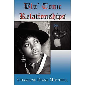 Blu Tonic Relationships by Mitchell & Charlene Diane