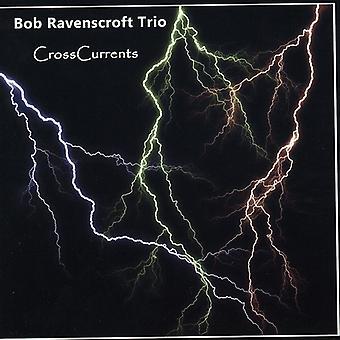 Bob Ravenscroft Trio - Crosscurrents [CD] USA import