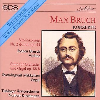 Bruch / Brusch / Tubinger Art Orch / Kirchma - Violin Cto #2 Op.44 / 3 Stes for Orch [CD] USA import
