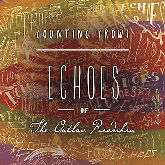 Echoes Of The Outlaw Roadshow by Counting Crows
