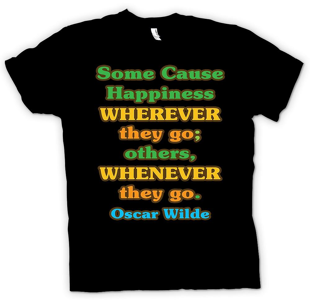Mens T-shirt - Some cause happiness wherever, others, whenever they go