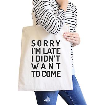 Sorry I'm Late Natural Canvas Shoulder Bag Cute Gift For Teen Girls