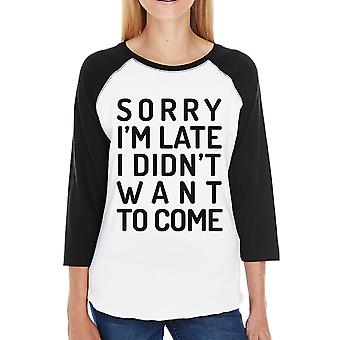 Sorry I'm Late Womens Funny Saying Baseball Shirt Cute Gift For Her