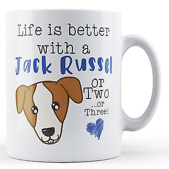 Life is better with a Jack Russel or Two... or Three! - Printed Mug