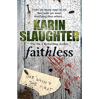 Faithless - (Grant County Series 5) by Karin Slaughter - 9780099553090