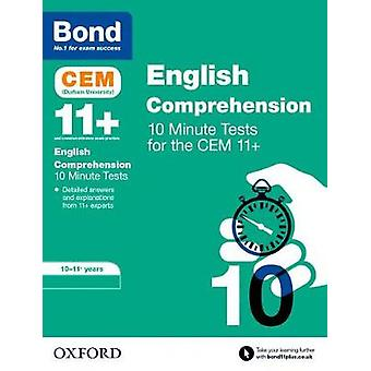 Bond 11+ - CEM English Comprehension 10 Minute Tests - 10-11 Years by C