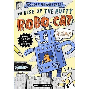 Doodle Adventures - The Rise of the Rusty Robo-Cat! by Mike Lowery - 9