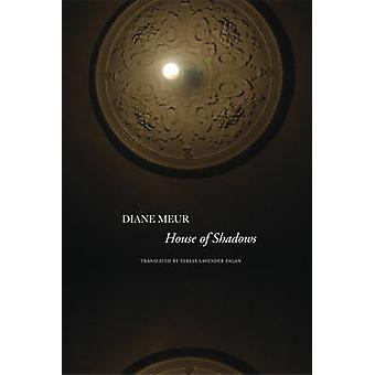 House of Shadows by Diane Meur - Teresa Lavender Fagan - 978085742028