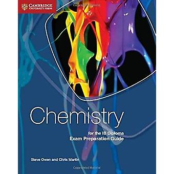 Chemistry for the IB Diploma Exam Preparation Guide by Steve Owen - C