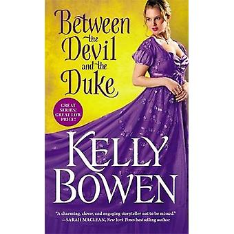 Between the Devil and the Duke by Kelly Bowen - 9781455563418 Book