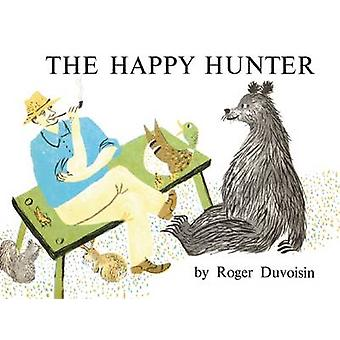 The Happy Hunter by Roger Duvoisin - 9781592702053 Book