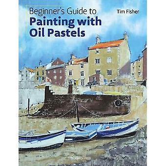 Guide du débutant à la peinture à l'huile Pastels - projets - Techniques
