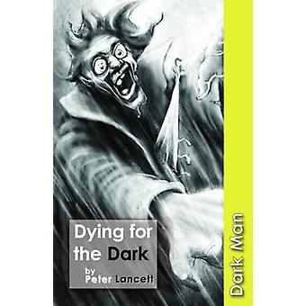 Dying for the Dark - v. 13 by Peter Lancett - 9781841676043 Book