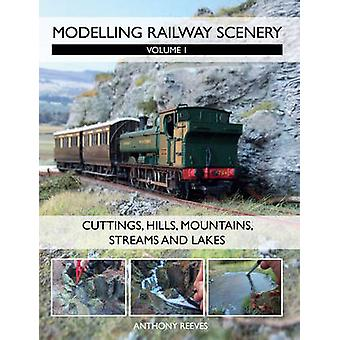 Modelling Railway Scenery - Volume 1 - Cuttings - Hills - Mountains -