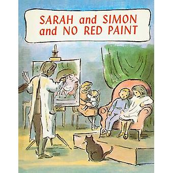 Sarah and Simon and No Red Paint by Edward Ardizzone - 9781849760027