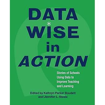 Data Wise in Action - Stories of Schools Using Data to Improve Teachin