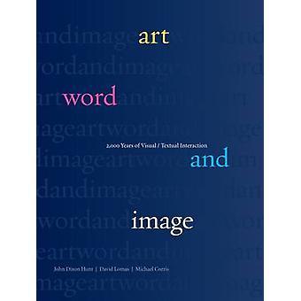Arte - palavra e imagem - 2 - 000 anos de interação Visual/Textual por J