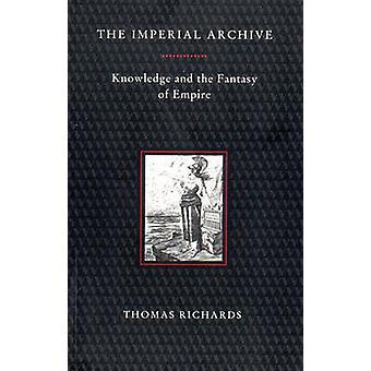 Den kejserlige Arkiv - viden og fantasi af Empire af Thomas Richa