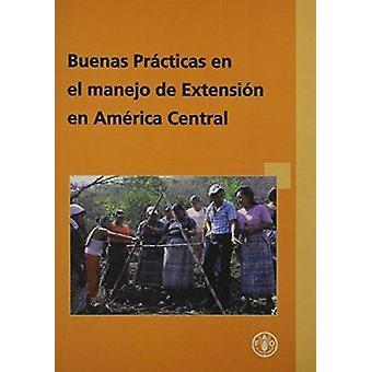 Buenas Practicas en el Manejo de Extension en America Central by Food