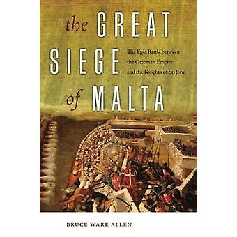 The Great Siege of Malta - The Epic Battle between the Ottoman Empire