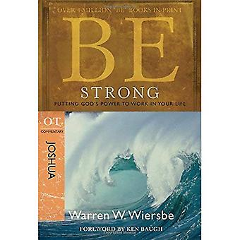 Be Strong: Joshua, OT Commentary: Putting God's Power to Work in Your Life