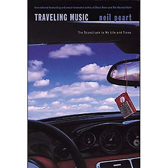 Reizen muziek: De Soundtrack van mijn leven en de tijden