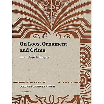 On Loos, Ornament and Crime - Columns of Smoke: Volume 2