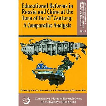Educational Reforms in Russia and China at the Turn of the 21st Century: A Comparative Analysis