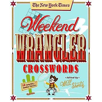 Les New York Times week-end Wrangler Crosswords: 50 samedi et dimanche Puzzles: week-end des mots croisés tome 3