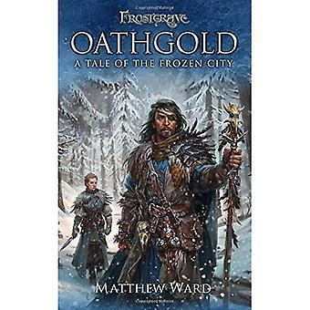 Frostgrave: Oathgold: en berättelse om den frysta staden (Frostgrave)