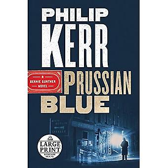 Prussian Blue (Bernie Gunther Novel)