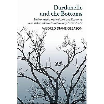 Dardanelle et le fond: environnement, Agriculture et économie dans une communauté de la rivière Arkansas, 1819-1970