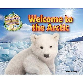 Welcome to the Arctic (Living Things and Their Habitats)
