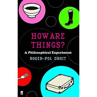 How Are Things par Roger Pol Droit