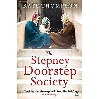 The Stepney Doorstep Society: The remarkable true story of the women who ruled the East End through war and peace