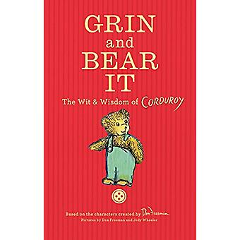 Grin and Bear It - The Wit & Wisdom of Corduroy by Don Freeman - 97804