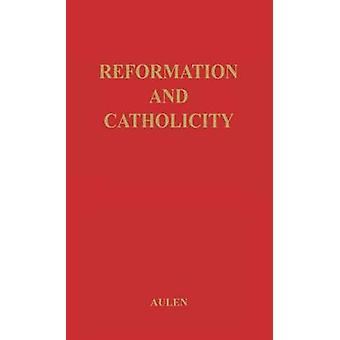 Reformation and Catholicity by Aulen & Gustaf