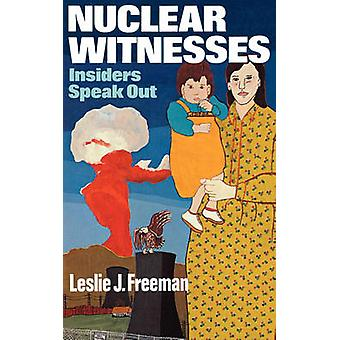 Nucleaire getuigen Insiders spreken uit door Freeman & Leslie J.