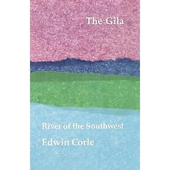 The Gila by Corle & Edwin