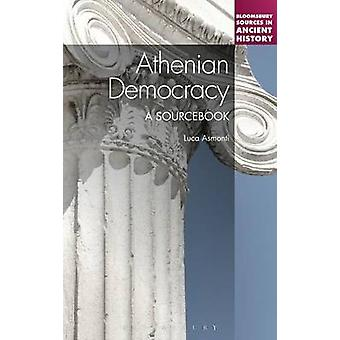 Athenian Democracy A Sourcebook by Luca Asmonti