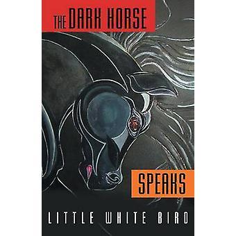 The Dark Horse parle par oiseau & Little White