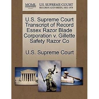 U.S. Supreme Court Transcript of Record Essex Razor Blade Corporation v. Gillette Safety Razor Co by U.S. Supreme Court